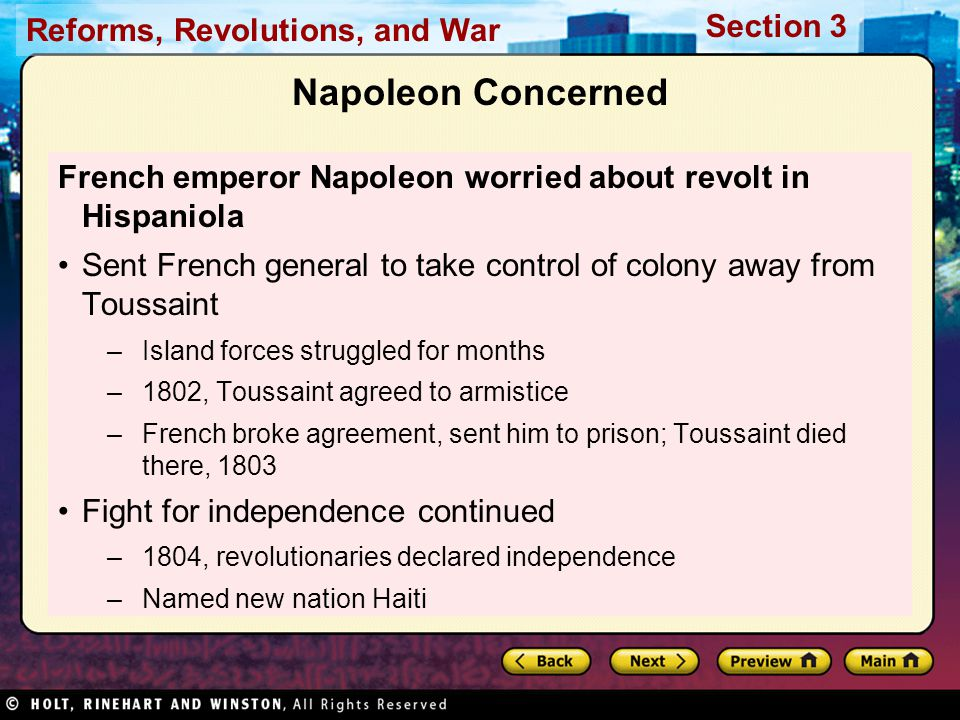 Napoleon Concerned French emperor Napoleon worried about revolt in Hispaniola. Sent French general to take control of colony away from Toussaint.