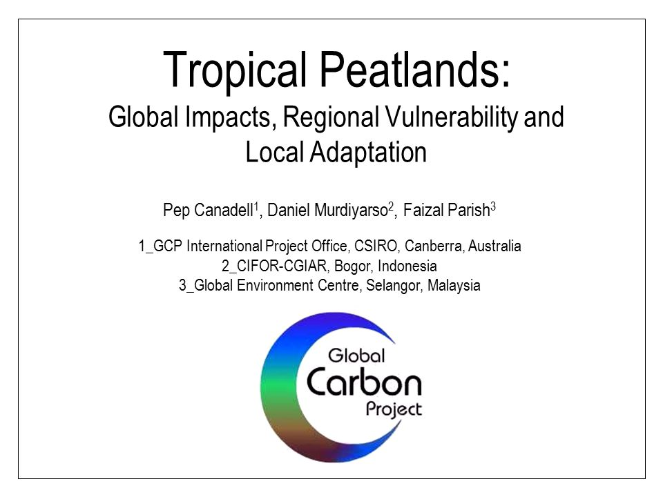 Tropical Peatlands: Global Impacts, Regional Vulnerability and Local Adaptation