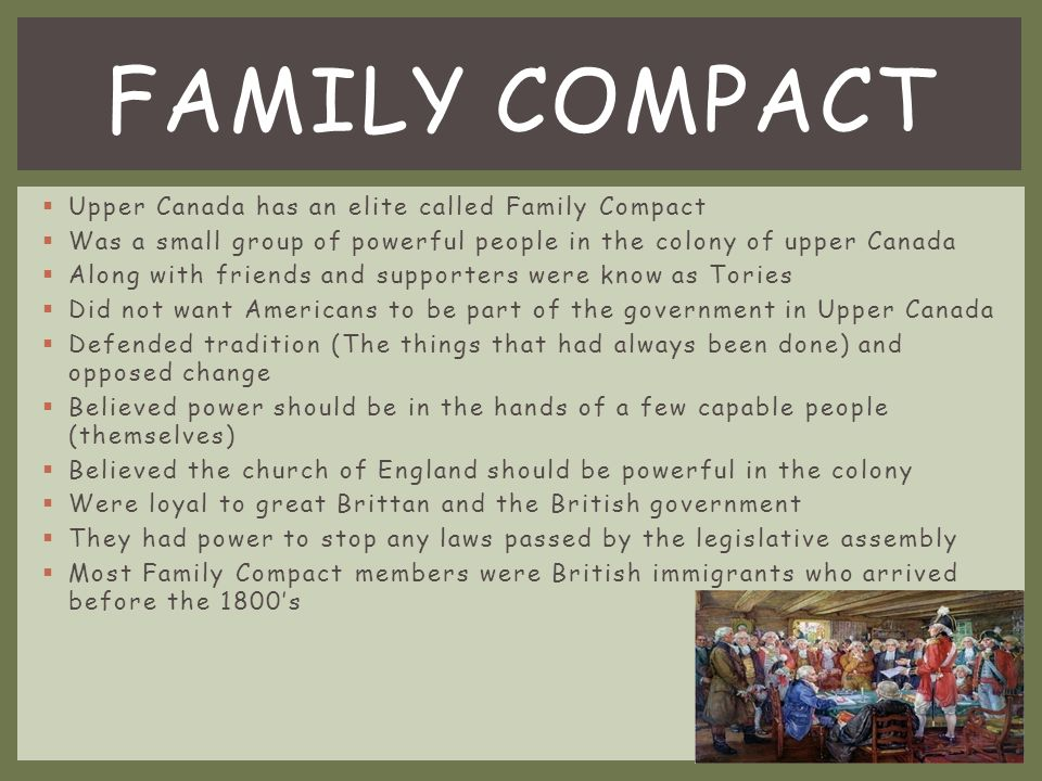 FAMILY COMPACT Upper Canada has an elite called Family Compact