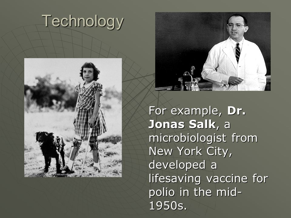 Technology For example, Dr.