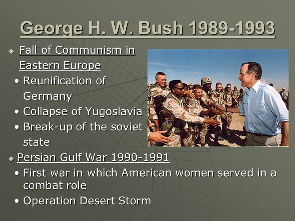 George H. W. Bush 1989-1993 Fall of Communism in Eastern Europe
