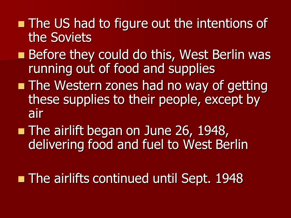 The US had to figure out the intentions of the Soviets
