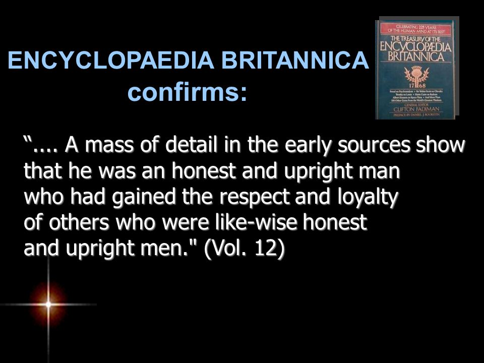 ENCYCLOPAEDIA BRITANNICA confirms: