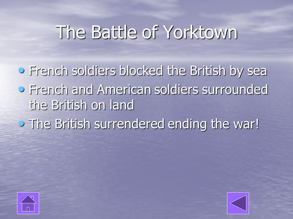 The Battle of Yorktown French soldiers blocked the British by sea