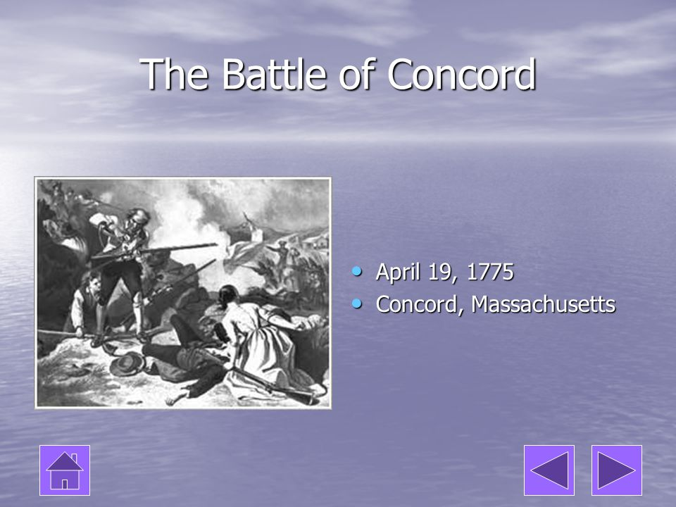 The Battle of Concord April 19, 1775 Concord, Massachusetts