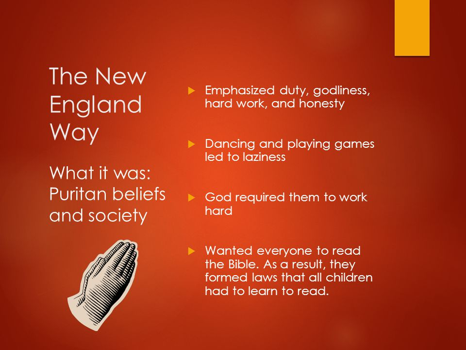 The New England Way What it was: Puritan beliefs and society