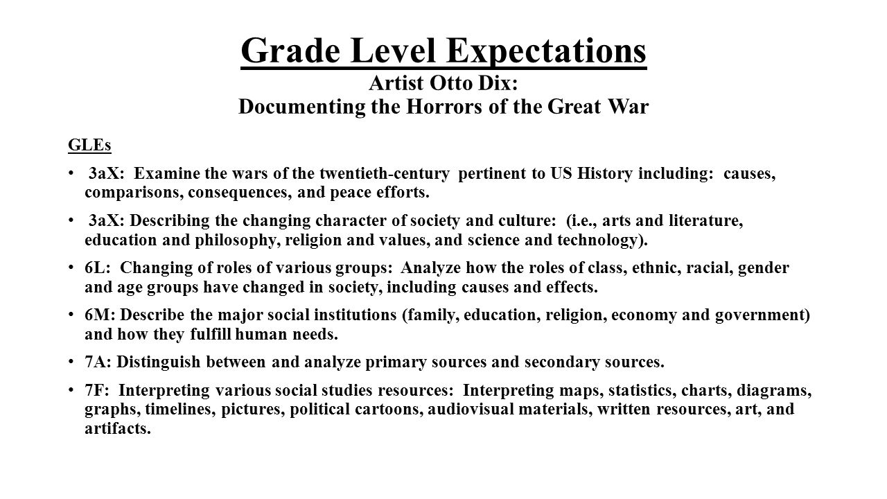 Grade Level Expectations Artist Otto Dix: Documenting the Horrors of the Great War