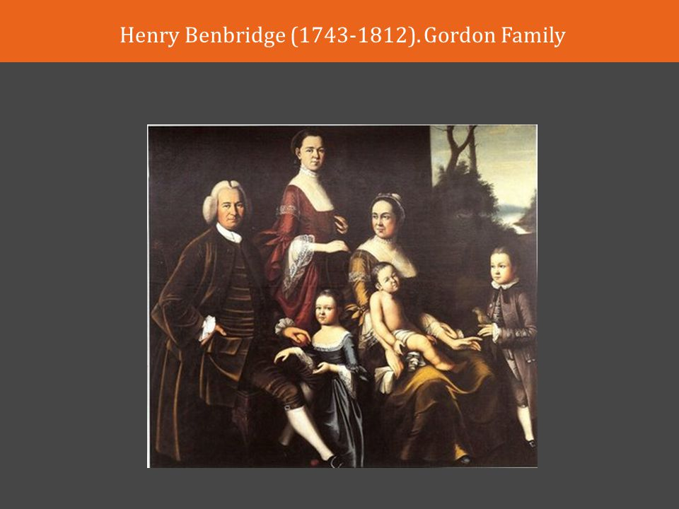 Henry Benbridge (1743-1812). Gordon Family