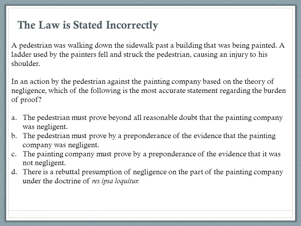The Law is Stated Incorrectly