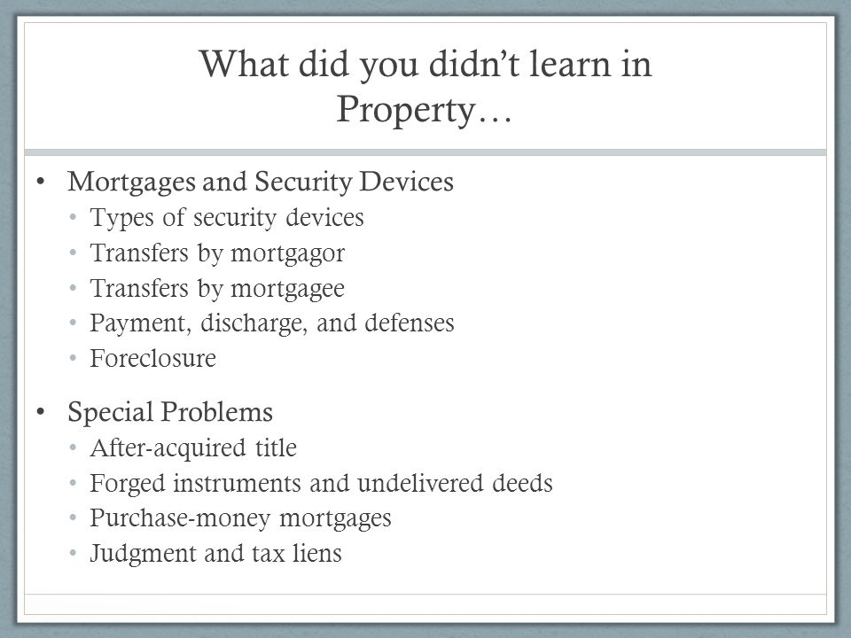 What did you didn't learn in Property…