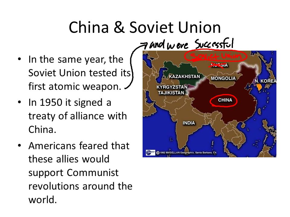 China & Soviet Union In the same year, the Soviet Union tested its first atomic weapon. In 1950 it signed a treaty of alliance with China.