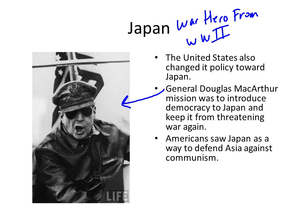 Japan The United States also changed it policy toward Japan.