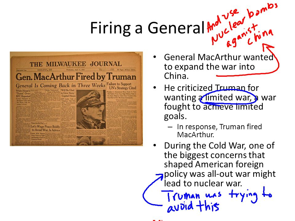 Firing a General General MacArthur wanted to expand the war into China.