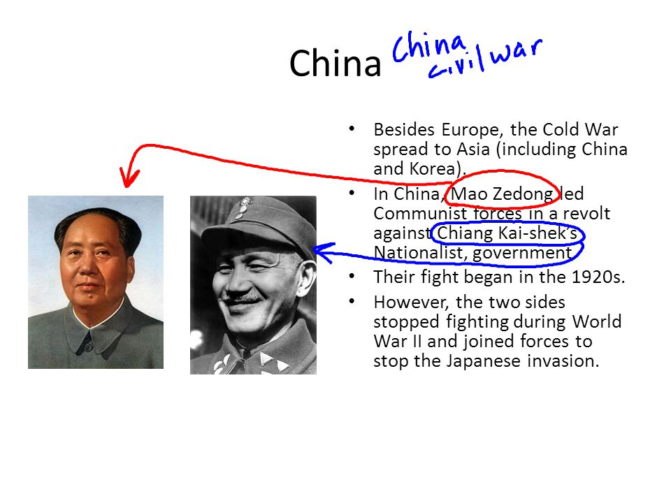 China Besides Europe, the Cold War spread to Asia (including China and Korea).