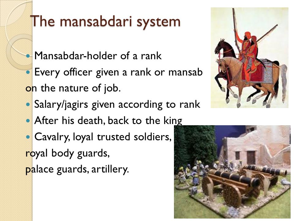 The mansabdari system Mansabdar-holder of a rank