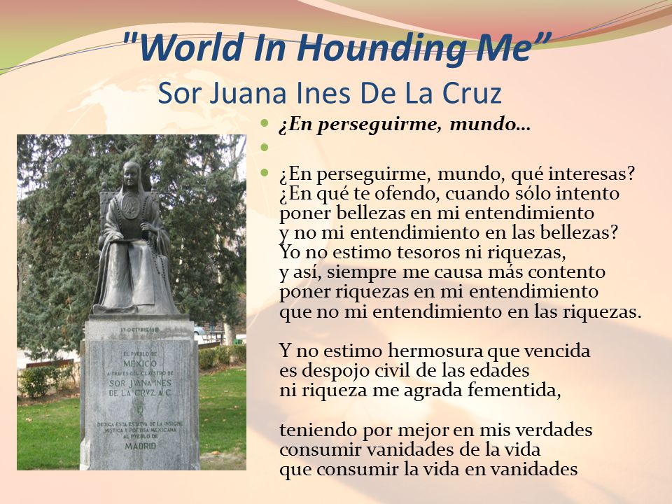 World In Hounding Me Sor Juana Ines De La Cruz