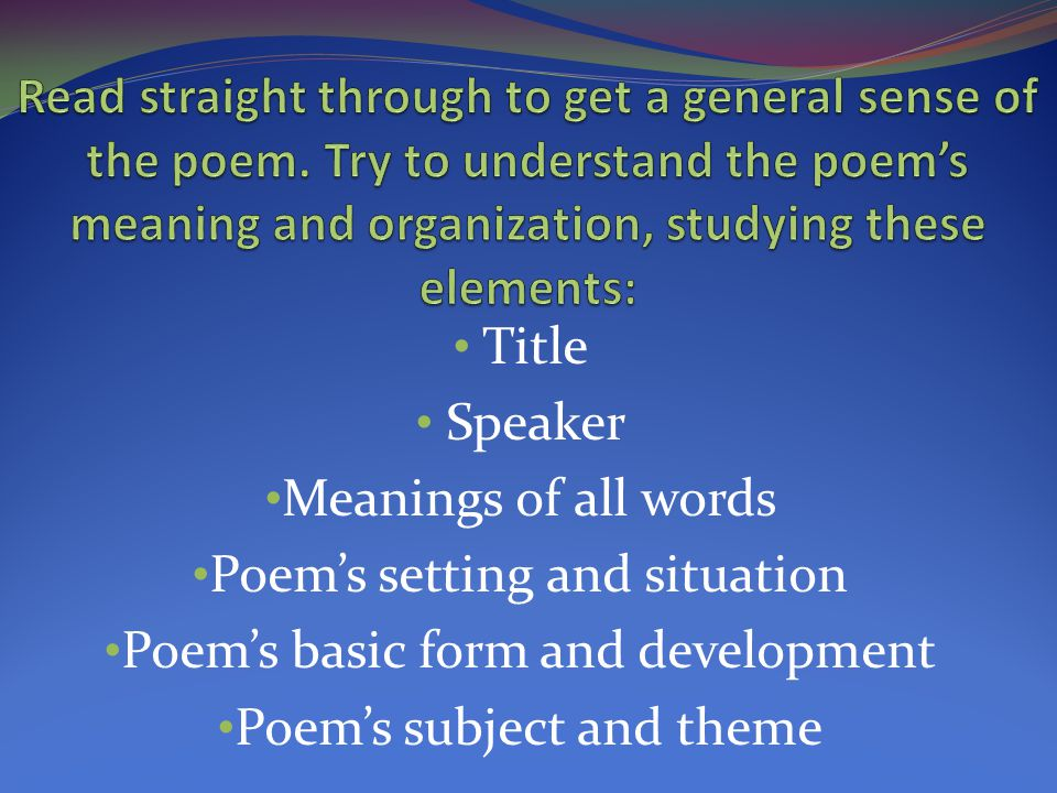 Poem's setting and situation Poem's basic form and development