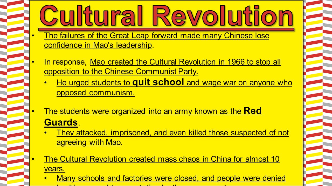 Cultural Revolution The failures of the Great Leap forward made many Chinese lose confidence in Mao's leadership.
