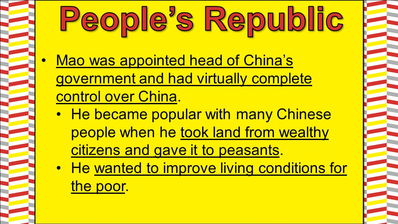People's Republic Mao was appointed head of China's government and had virtually complete control over China.