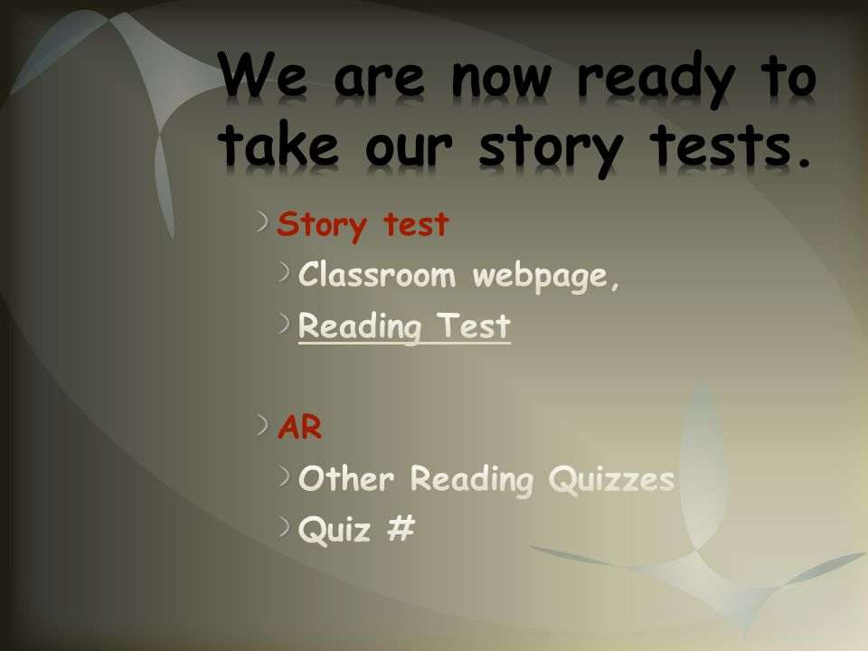 We are now ready to take our story tests.