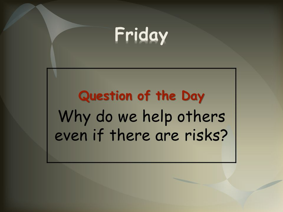Why do we help others even if there are risks