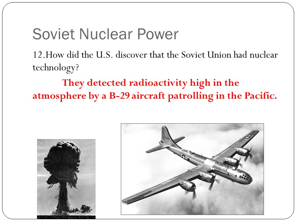 Soviet Nuclear Power 12.How did the U.S. discover that the Soviet Union had nuclear technology