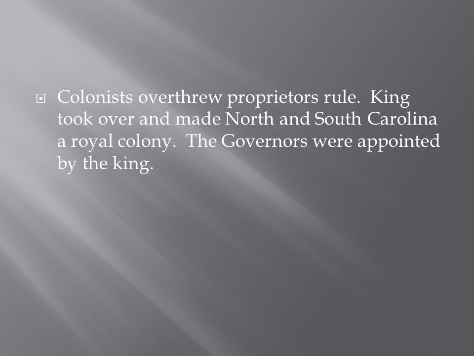 Colonists overthrew proprietors rule