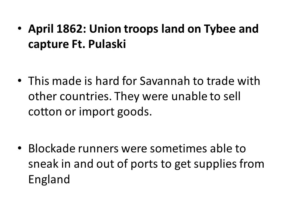 April 1862: Union troops land on Tybee and capture Ft. Pulaski