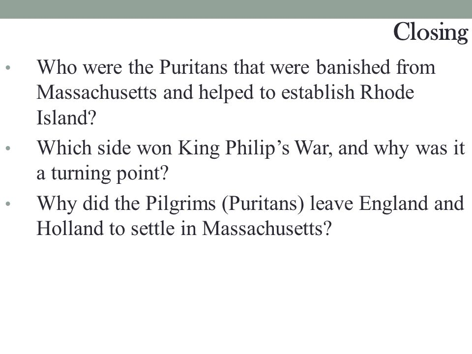 Closing Who were the Puritans that were banished from Massachusetts and helped to establish Rhode Island