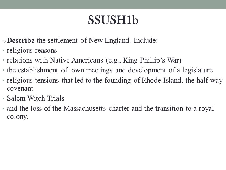 SSUSH1b Describe the settlement of New England. Include: