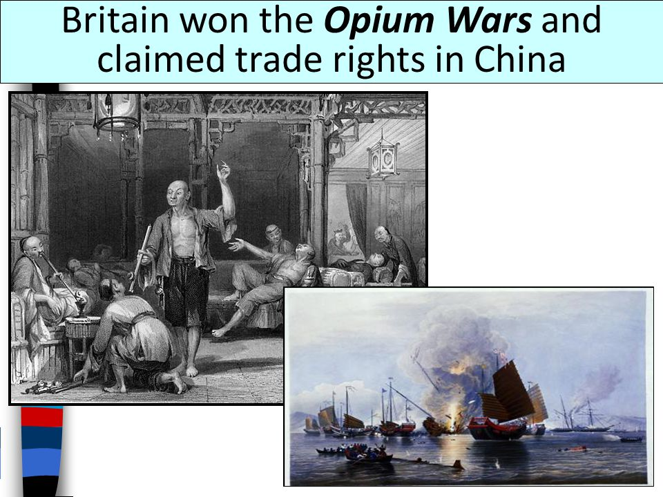 Britain won the Opium Wars and claimed trade rights in China