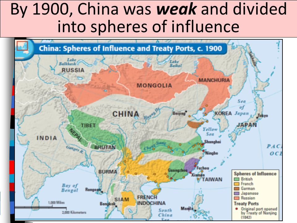 By 1900, China was weak and divided into spheres of influence