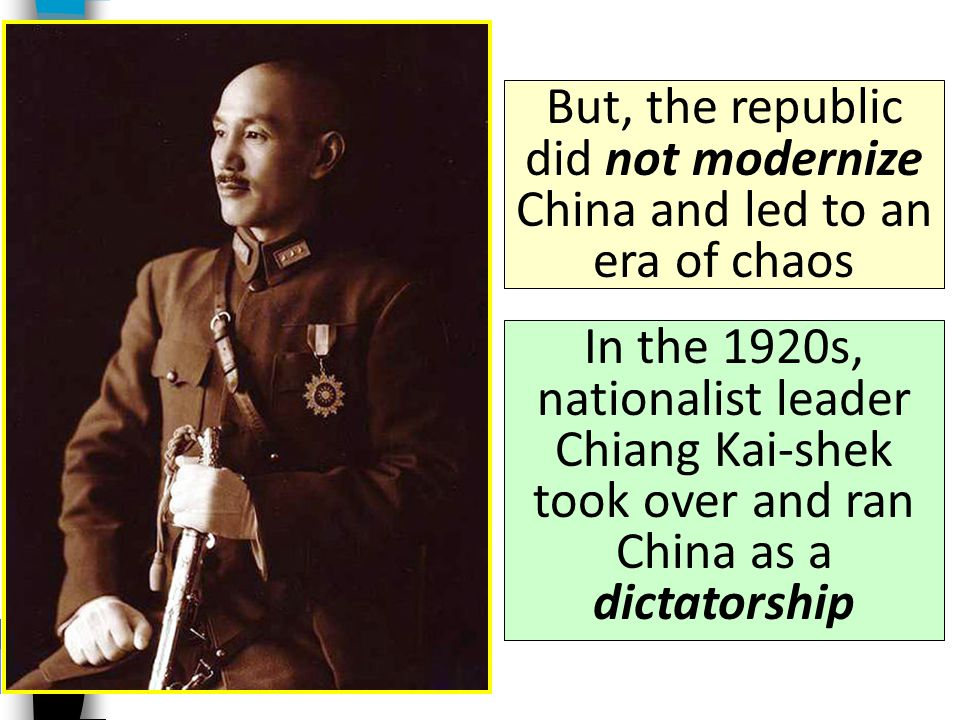 But, the republic did not modernize China and led to an era of chaos