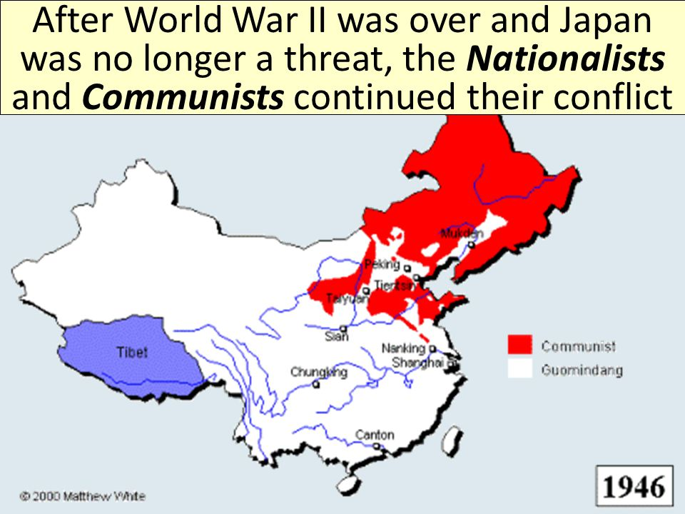 After World War II was over and Japan was no longer a threat, the Nationalists and Communists continued their conflict