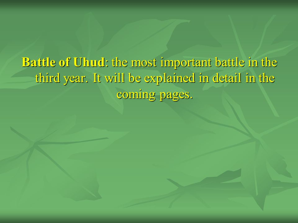 Battle of Uhud: the most important battle in the third year