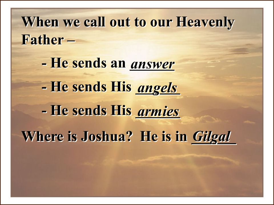When we call out to our Heavenly Father –