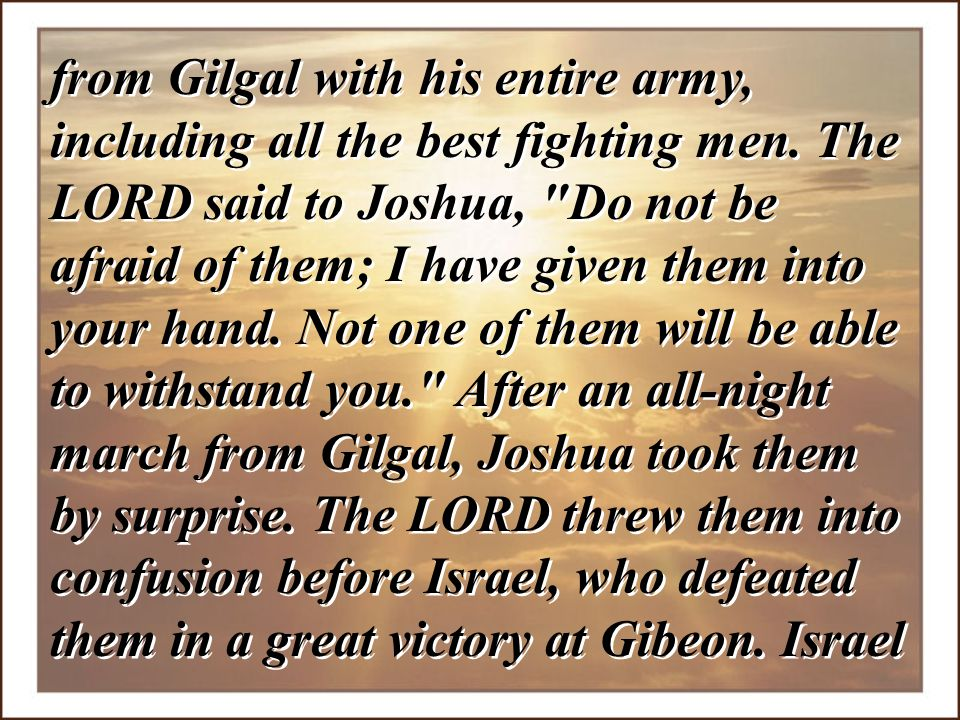 from Gilgal with his entire army, including all the best fighting men