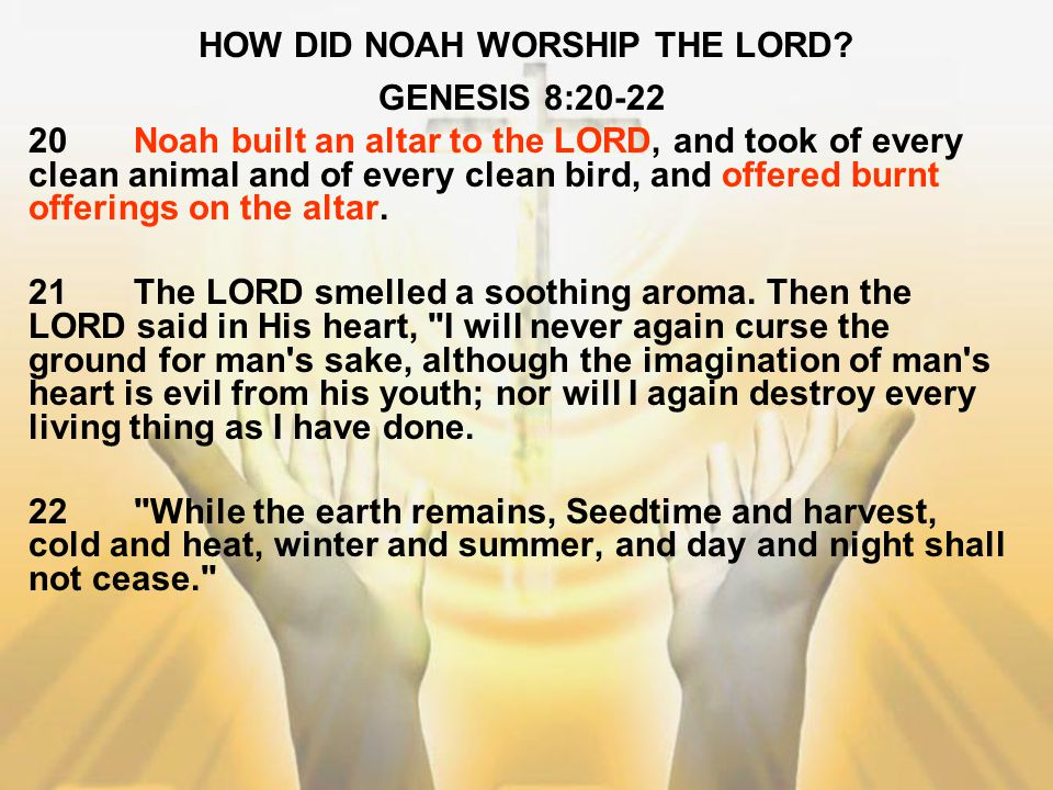 HOW DID NOAH WORSHIP THE LORD