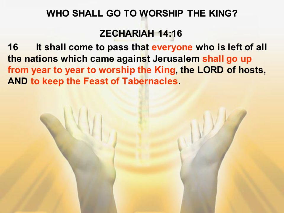 WHO SHALL GO TO WORSHIP THE KING