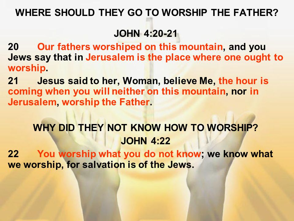 WHERE SHOULD THEY GO TO WORSHIP THE FATHER