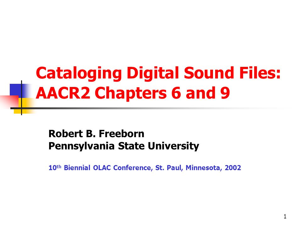Cataloging Digital Sound Files: AACR2 Chapters 6 and 9