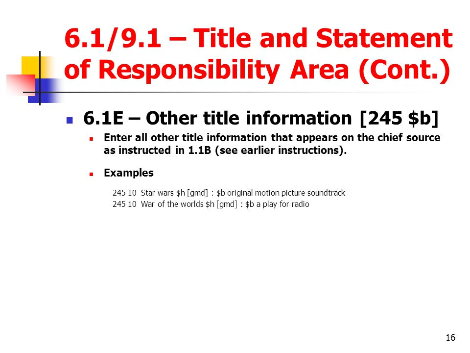 6.1/9.1 – Title and Statement of Responsibility Area (Cont.)