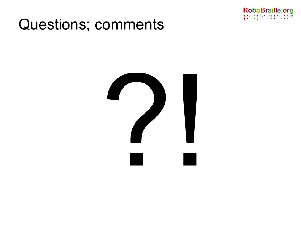 Questions; comments !