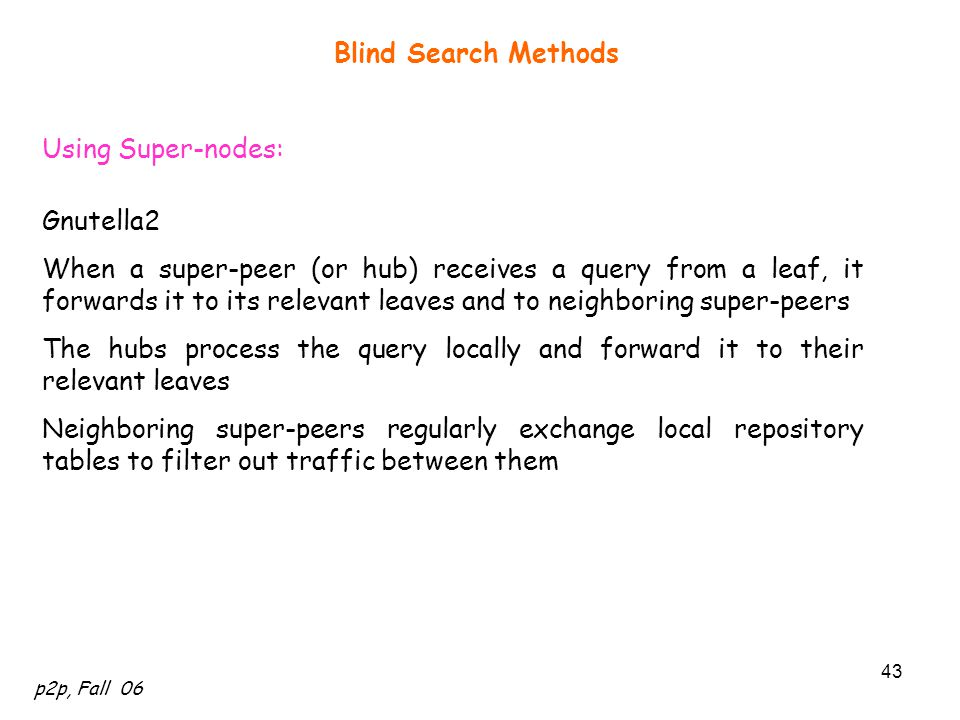 Blind Search Methods Using Super-nodes: Gnutella2.