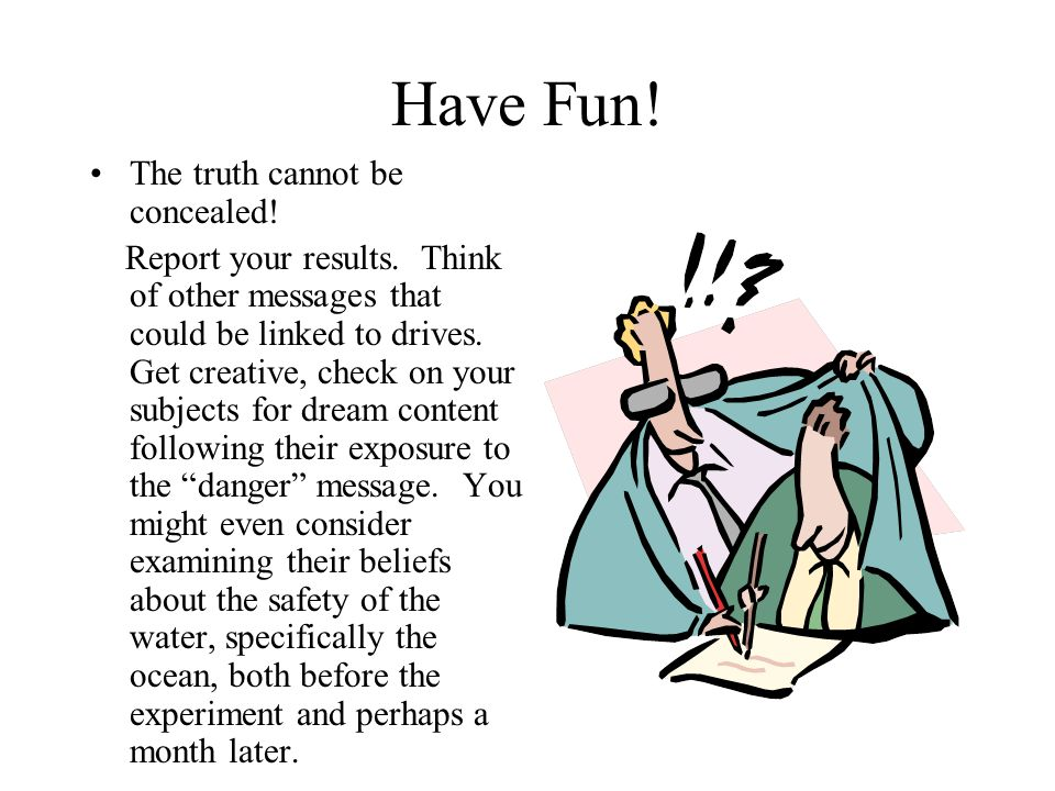 Have Fun! The truth cannot be concealed!