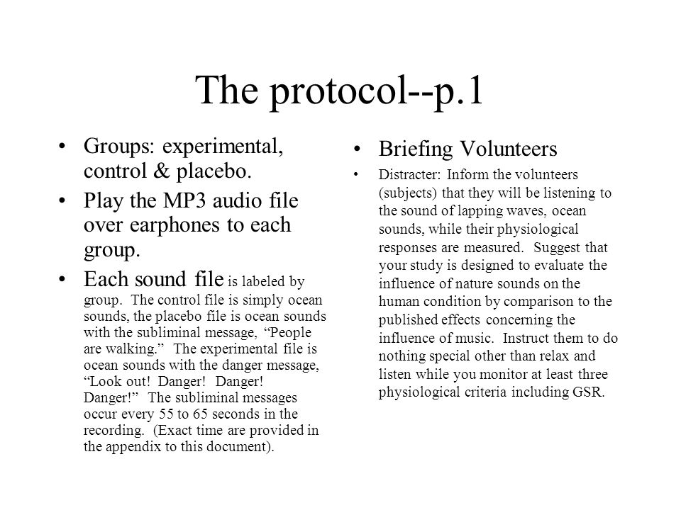 The protocol--p.1 Groups: experimental, control & placebo.