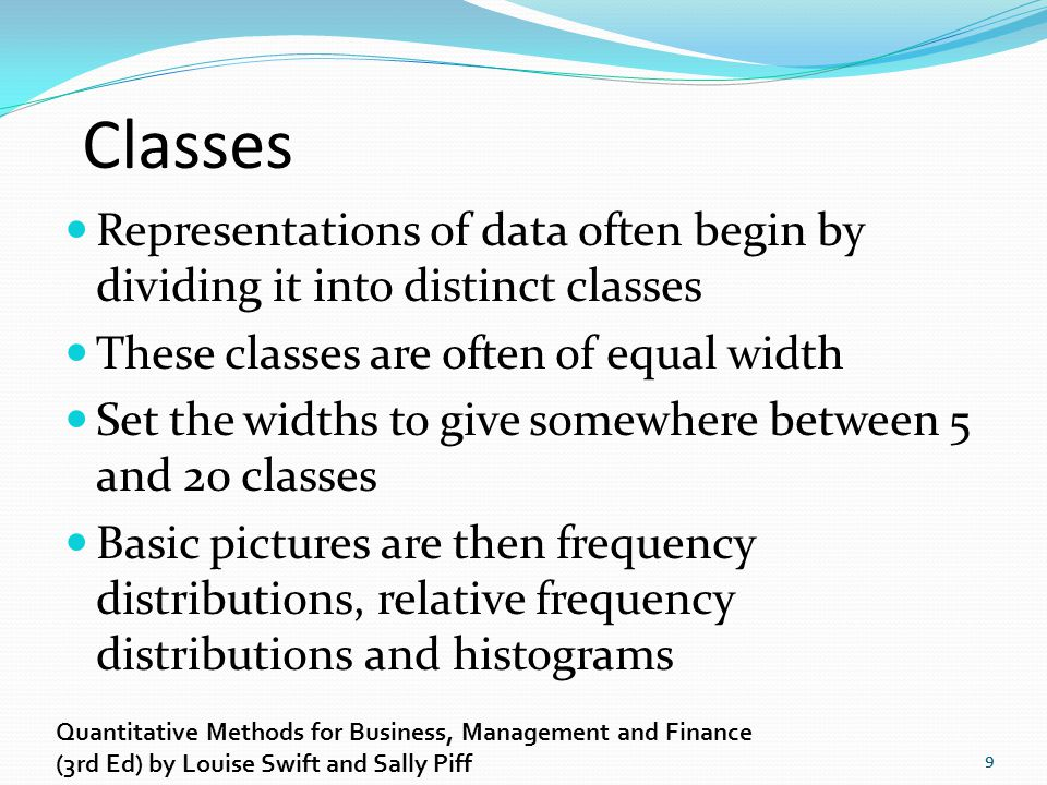 Classes Representations of data often begin by dividing it into distinct classes. These classes are often of equal width.