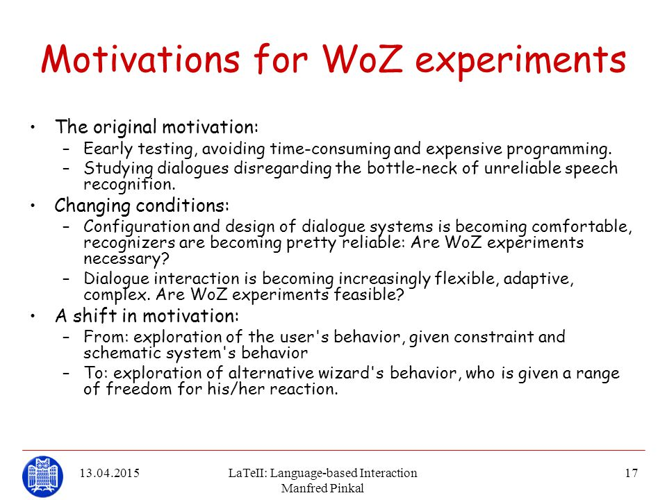 Motivations for WoZ experiments
