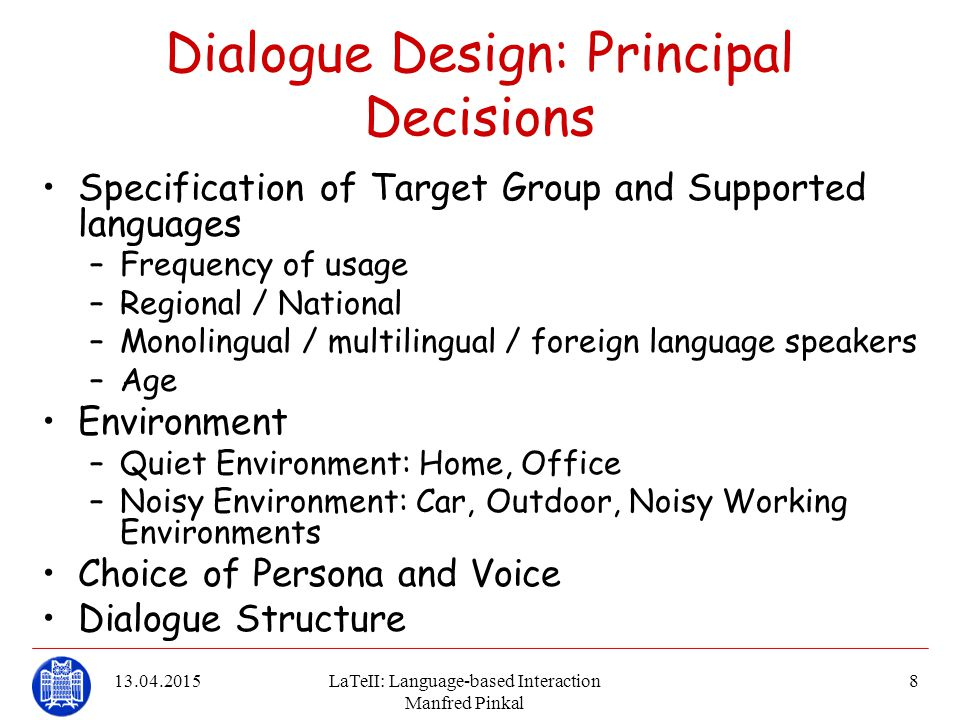 Dialogue Design: Principal Decisions