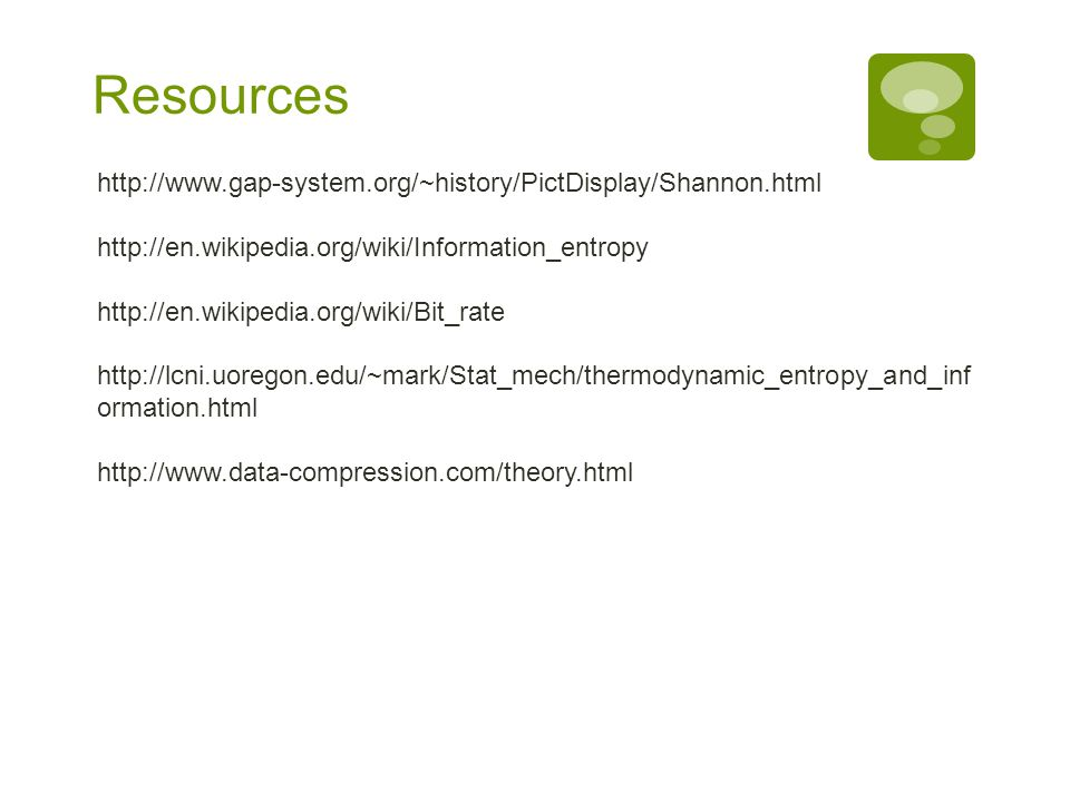 Resources http://www.gap-system.org/~history/PictDisplay/Shannon.html
